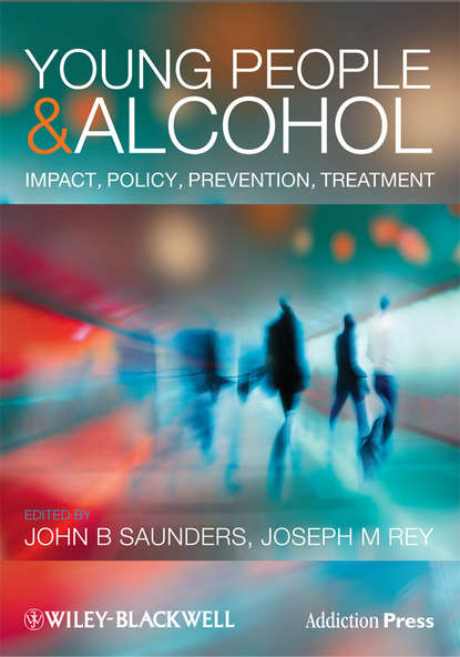 Rey Joseph Young People and Alcohol. Impact, Policy, Prevention, Treatment alcohol use from adolescence to young adulthood