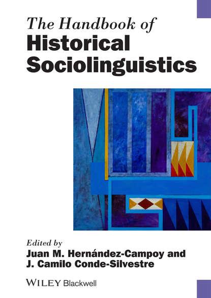 Conde-Silvestre Juan Camilo The Handbook of Historical Sociolinguistics raymond hickey the handbook of language contact