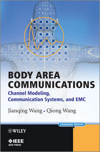 Фото - Wang Qiong Body Area Communications. Channel Modeling, Communication Systems, and EMC xuefeng yin propagation channel characterization parameter estimation and modeling for wireless communications