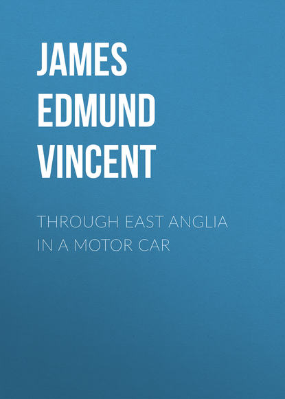 James Edmund Vincent Through East Anglia in a Motor Car недорого