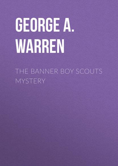George A. Warren The Banner Boy Scouts Mystery a j banner mroczna toń
