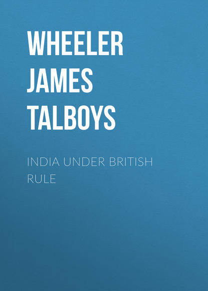 Wheeler James Talboys India Under British Rule how are rights claimed under an authoritarian rule