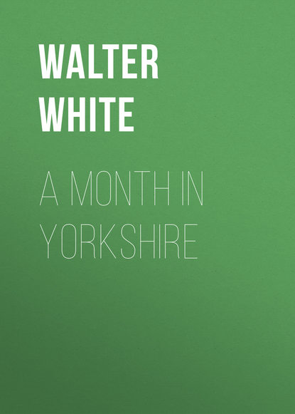 Walter White A Month in Yorkshire