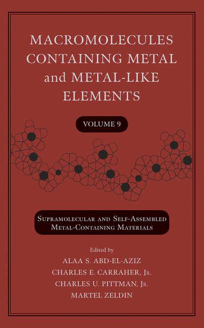 Группа авторов Macromolecules Containing Metal and Metal-Like Elements, Volume 9 michael lappert metal amide chemistry