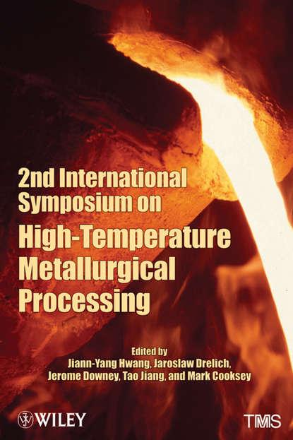 Tao Jiang 2nd International Symposium on High-Temperature Metallurgical Processing