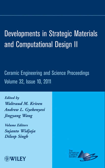Фото - Группа авторов Developments in Strategic Materials and Computational Design II thomas fischer developments in strategic ceramic materials a collection of papers presented at the 39th international conference on advanced ceramics and composites january 25 30 2015 daytona beach florida