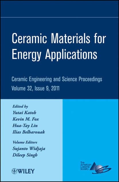 Фото - Группа авторов Ceramic Materials for Energy Applications thomas fischer developments in strategic ceramic materials a collection of papers presented at the 39th international conference on advanced ceramics and composites january 25 30 2015 daytona beach florida