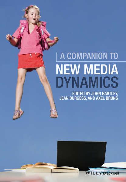 Группа авторов A Companion to New Media Dynamics david punter a new companion to the gothic