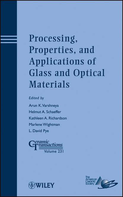 Группа авторов Processing, Properties, and Applications of Glass and Optical Materials группа авторов advances in synthesis processing and applications of nanostructures