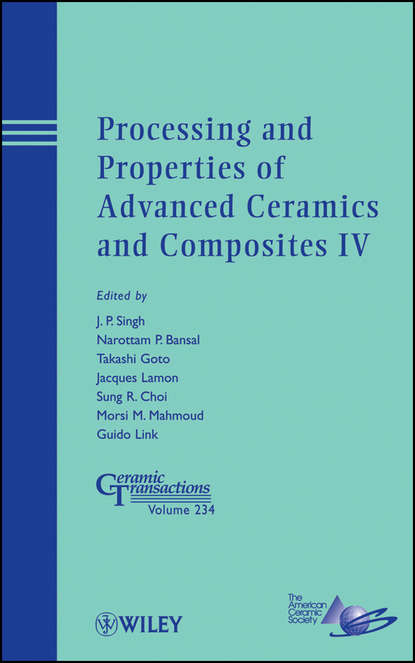 Группа авторов Processing and Properties of Advanced Ceramics and Composites IV недорого