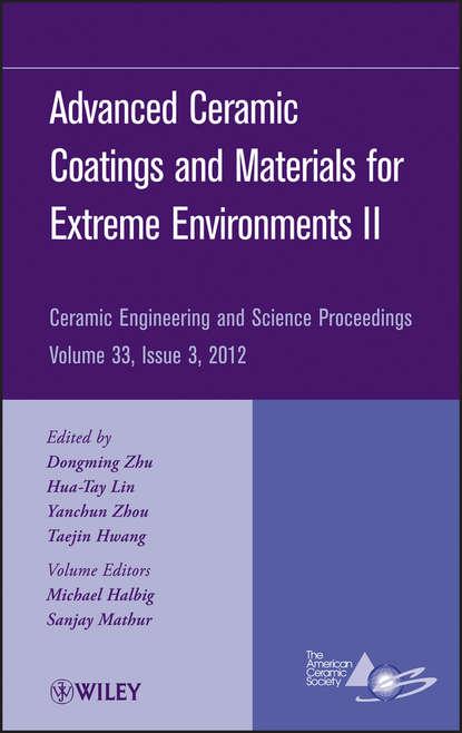 Фото - Группа авторов Advanced Ceramic Coatings and Materials for Extreme Environments II группа авторов advanced ceramic coatings and materials for extreme environments iii