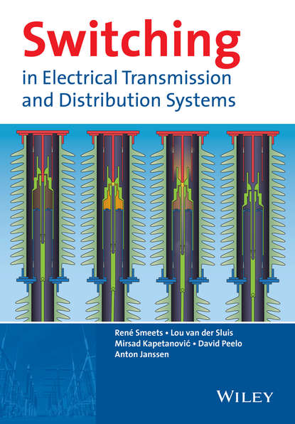 Mirsad Kapetanovic Switching in Electrical Transmission and Distribution Systems xinzhou dong fault location and service restoration for electrical distribution systems