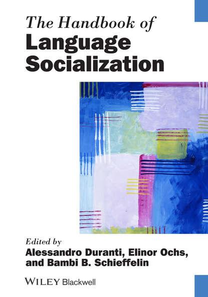 Alessandro Duranti The Handbook of Language Socialization raymond hickey the handbook of language contact