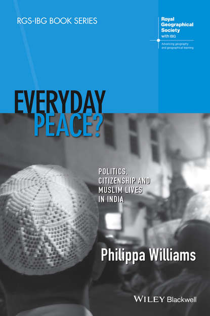 Philippa Williams Everyday Peace?. Politics, Citizenship and Muslim Lives in India debtors prison the politics of austerity versus possibility