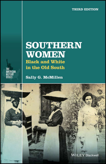 Sally McMillen G. Southern Women. Black and White in the Old South