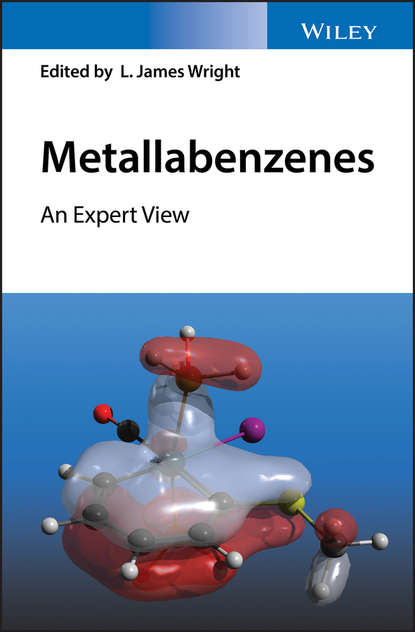 L. Wright James Metallabenzenes. An Expert View comprehensive coordination chemistry ii