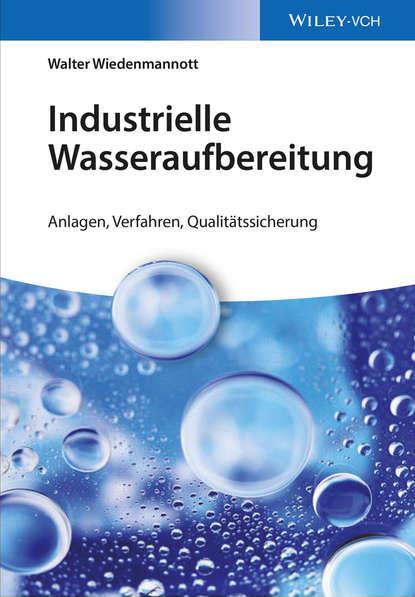 Фото - Walter Wiedenmannott Industrielle Wasseraufbereitung barbara stauder markteintrittsstrategien fur die eu