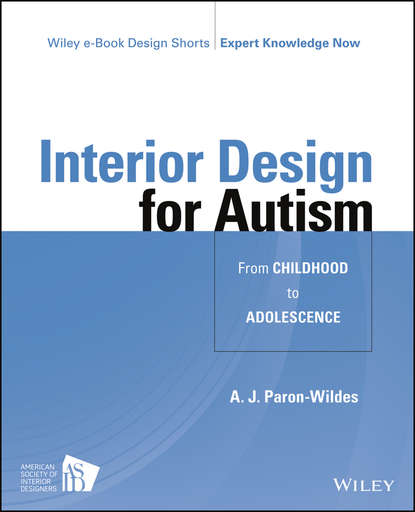 A. Paron-Wildes J. Interior Design for Autism from Childhood to Adolescence alcohol use from adolescence to young adulthood