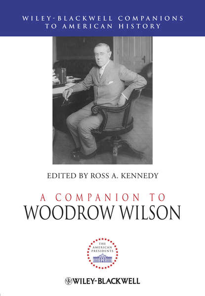Группа авторов A Companion to Woodrow Wilson недорого