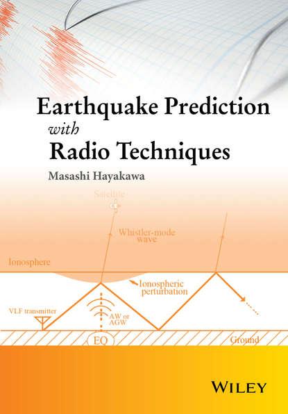 Фото - Masashi Hayakawa Earthquake Prediction with Radio Techniques pascal pagani ultra wideband radio propagation channels