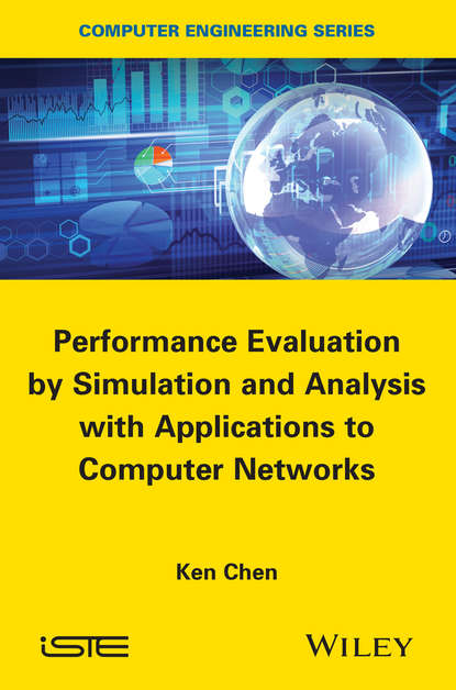 Ken Chen Performance Evaluation by Simulation and Analysis with Applications to Computer Networks недорого
