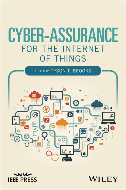 Группа авторов Cyber-Assurance for the Internet of Things jyrki t j penttinen wireless communications security solutions for the internet of things