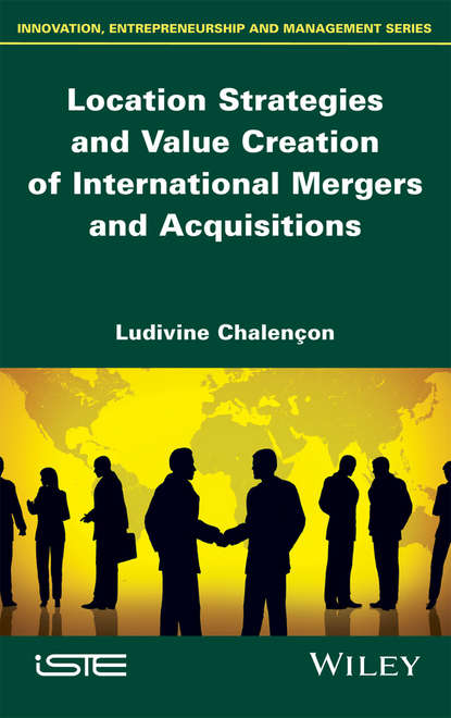Ludivine Chalençon Location Strategies and Value Creation of International Mergers and Acquisitions kevin elsäßer value creation of private equity