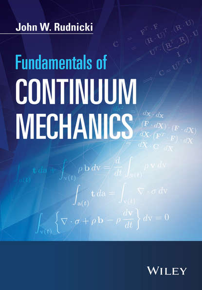 John W. Rudnicki Fundamentals of Continuum Mechanics a j m spencer continuum mechanics