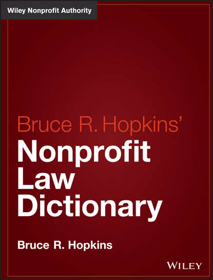 Bruce R. Hopkins Hopkins' Nonprofit Law Dictionary bruce r hopkins the new form 990