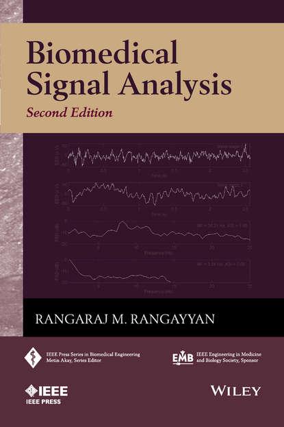 Фото - Rangaraj M. Rangayyan Biomedical Signal Analysis kalia susheel biopolymers biomedical and environmental applications