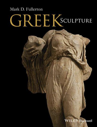 Фото - Mark D. Fullerton Greek Sculpture mark d fullerton greek sculpture