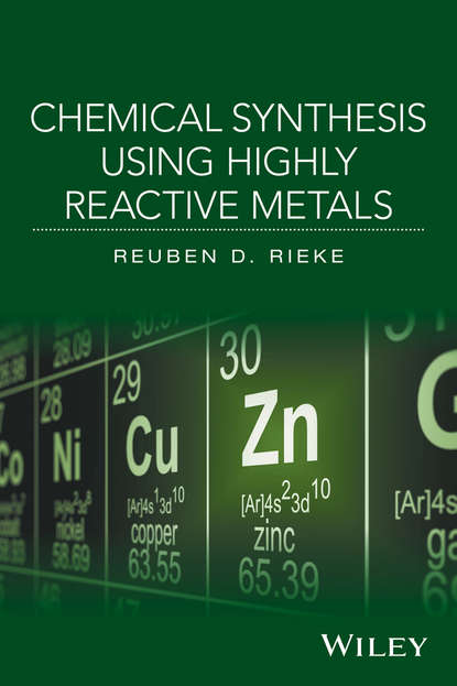 Reuben Rieke D. Chemical Synthesis Using Highly Reactive Metals christian hopmann reactive extrusion principles and applications