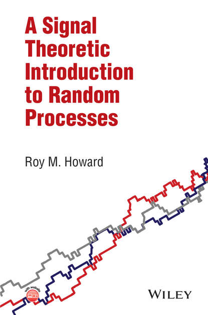 Фото - Roy M. Howard A Signal Theoretic Introduction to Random Processes stephen newman c a classical introduction to galois theory