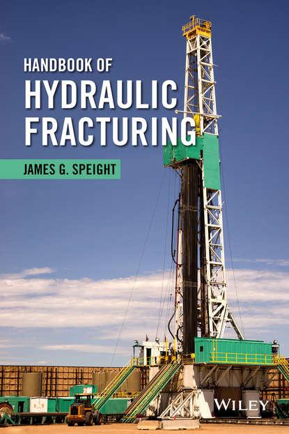 James G. Speight Handbook of Hydraulic Fracturing james g speight handbook of petroleum product analysis
