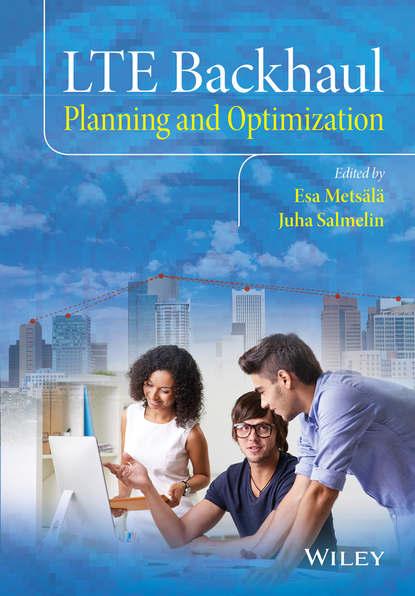 Juha Salmelin LTE Backhaul. Planning and Optimization juha vuorinen mähkmelööve