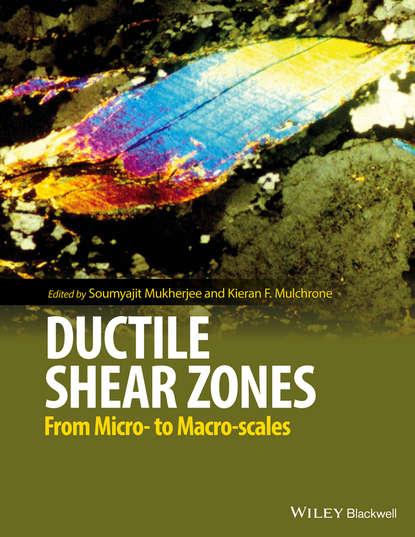 Soumyajit Mukherjee Ductile Shear Zones. From Micro- to Macro-scales