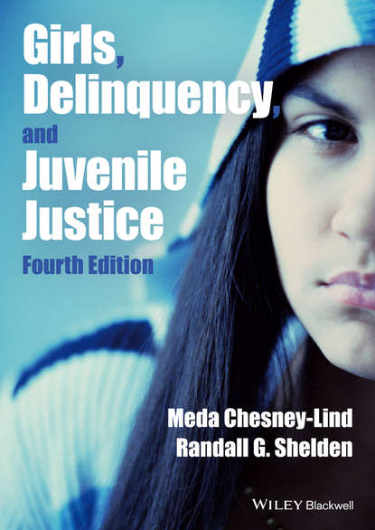 Meda Chesney-Lind Girls, Delinquency, and Juvenile Justice недорого