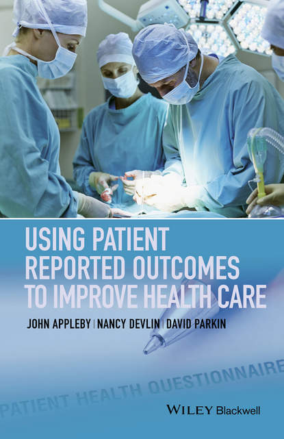 David Parkin Using Patient Reported Outcomes to Improve Health Care health economics