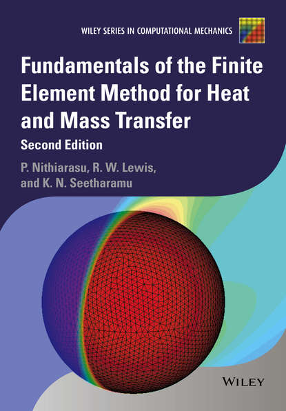 Perumal Nithiarasu Fundamentals of the Finite Element Method for Heat and Mass Transfer louis theodore heat transfer applications for the practicing engineer isbn 9780470937211