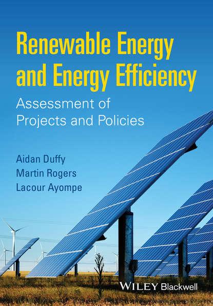 Фото - Martin Rogers E. Renewable Energy and Energy Efficiency jean claude sabonnadière renewable energy technologies
