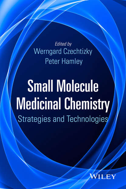 Werngard Czechtizky Small Molecule Medicinal Chemistry. Strategies and Technologies