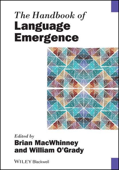 William O'Grady The Handbook of Language Emergence raymond hickey the handbook of language contact