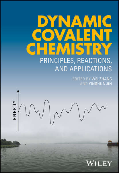 Фото - Wei Zhang Dynamic Covalent Chemistry. Principles, Reactions, and Applications jay siegel forensic chemistry fundamentals and applications