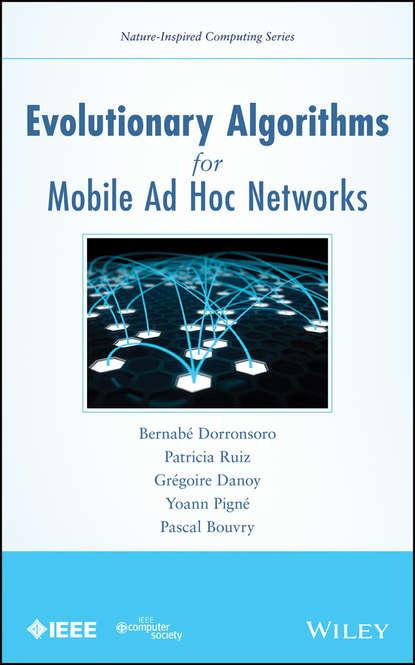 Yoann Pigné Evolutionary Algorithms for Mobile Ad Hoc Networks grzegorz iwacz multimedia broadcasting and multicasting in mobile networks