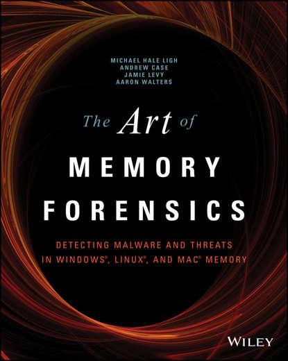 Andrew Case The Art of Memory Forensics недорого