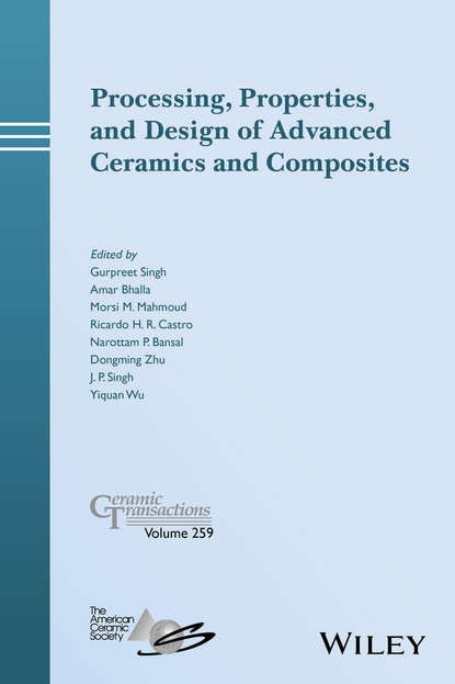 Группа авторов Processing, Properties, and Design of Advanced Ceramics and Composites d suvorov advances in dielectric materials and electronic devices