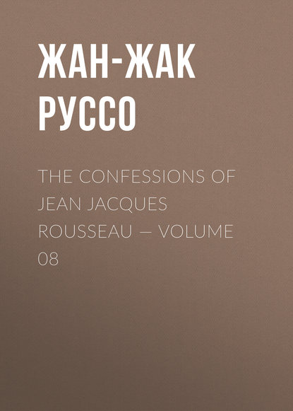 Фото - Жан-Жак Руссо The Confessions of Jean Jacques Rousseau — Volume 08 жан жак руссо the confessions of jean jacques rousseau volume 09