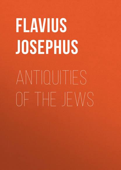 Flavius Josephus Antiquities of the Jews flavius josephus against apion