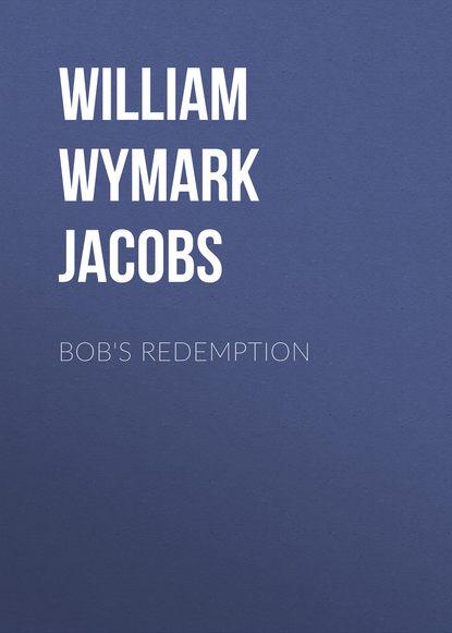 Bob's Redemption