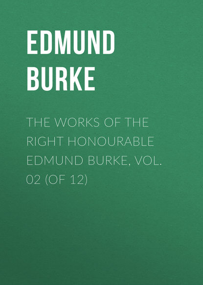 Edmund Burke The Works of the Right Honourable Edmund Burke, Vol. 02 (of 12) mary wortley montagu the works of the right honourable lady mary wortley montagu vol 2
